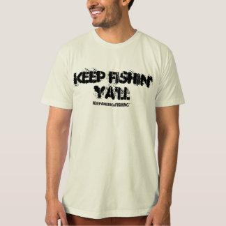 Keep Fishin' Ya'll T-Shirt