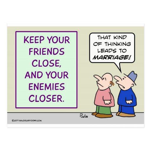 Keep friends close and enemies closer. postcard