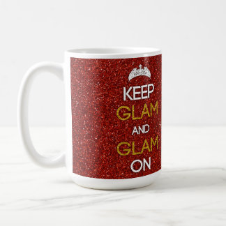 Keep Glam and Glam On Coffee Mug