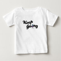 Keep Going Awareness And Suicide Prevention Baby T-Shirt