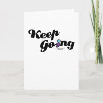 Keep Going Awareness And Suicide Prevention Card