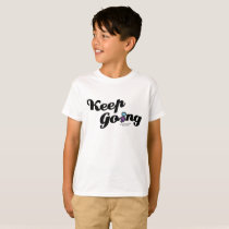 Keep Going Awareness And Suicide Prevention T-Shirt