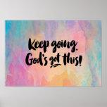 Keep Going. God's Got This! Art Print