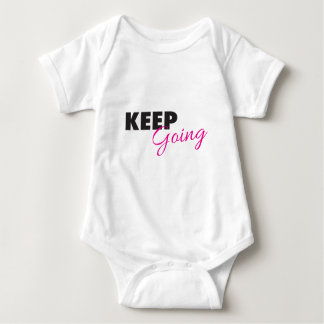 Keep Going - Inspirational Workout Saying Baby Bodysuit