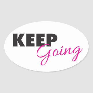 Keep Going - Inspirational Workout Saying Oval Sticker