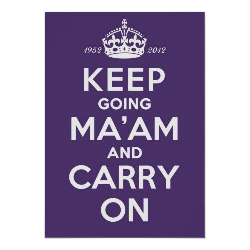 Keep Going Ma'am A2 Poster Queen's Diamond Jubilee posters