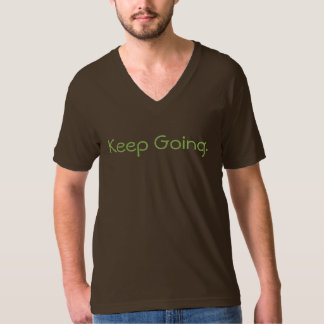 Keep Going. Motivation#1 T-Shirt