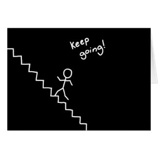 """keep going"" stick man on the stairs card"