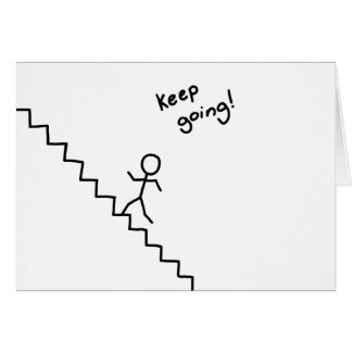 Keep going stick man on the stairs card