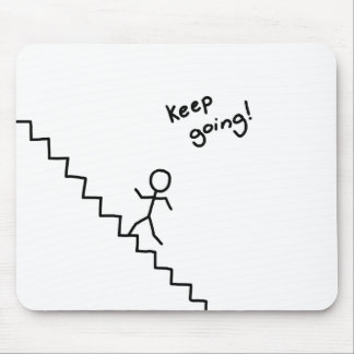 """""""Keep going"""" stick man on the stairs mousepad"""