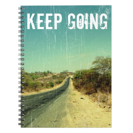 """""""Keep going"""" vintage photo of a road Notebook"""