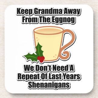 Keep Grandma Away From The Eggnog Coaster