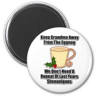 Keep Grandma Away From The Eggnog 2 Inch Round Magnet