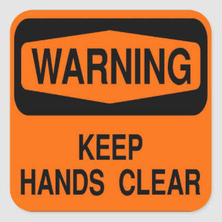 Keep hands clear square sticker