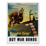 Keep him flying! Buy War Bonds Posters