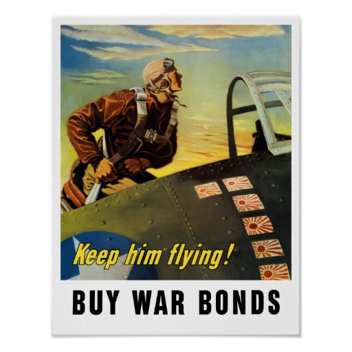 Keep him flying! Buy War Bonds Posters
