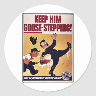 Keep Him Goose-Steeping! Round Stickers