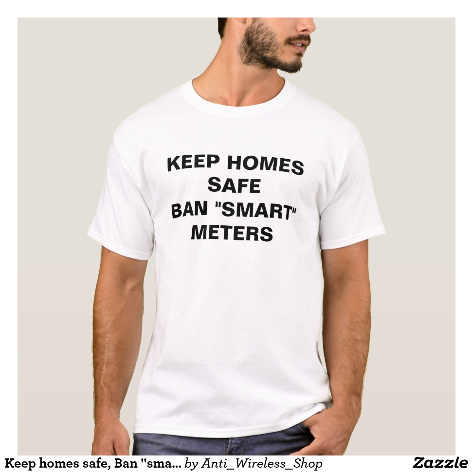 "Keep homes safe, Ban ""smart"" meters T-shirt - Best Selling Long-Sleeve Street Fashion Shirt Designs"