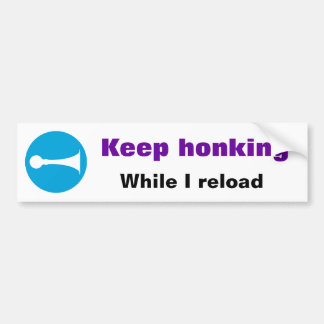Keep honking While I reload Sticker