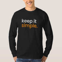 Keep Is Simple Minimalism T-Shirt