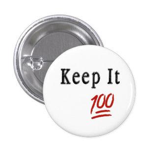 Keep it 100 Pinback Button