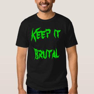 Keep it Brutal T-shirts