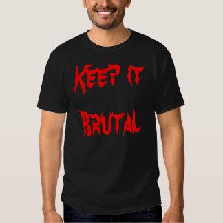 Keep it Brutal Tee Shirts