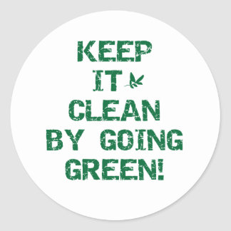 Keep it Clean by Going Green Classic Round Sticker