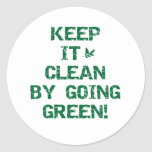 Keep it Clean by Going Green Round Sticker