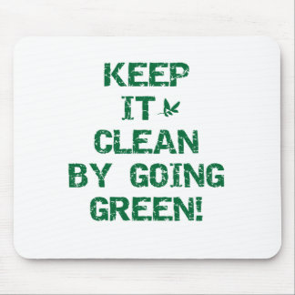 Keep It Clean By Going Green T-shirts Mouse Pad