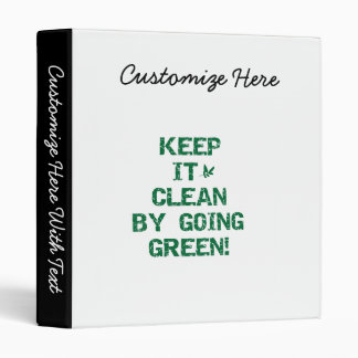 Keep it Clean By Going Green Tshirts and Gifts Binder