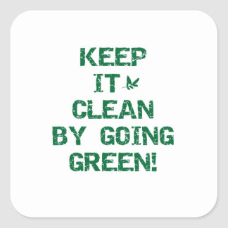 Keep it Clean By Going Green Tshirts and Gifts Square Sticker