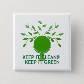 Keep It Clean Earth Day Button