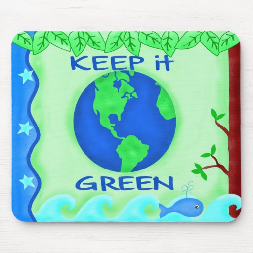 Keep It Green Mouse Pad