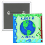 Keep It Green Save Earth Environment Art Buttons