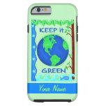 Keep It Green Save Earth Environment Art Custom Tough iPhone 6 Case
