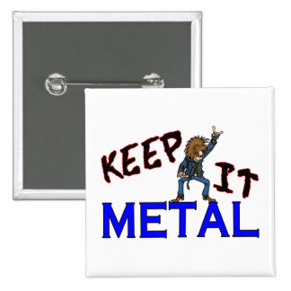 Keep It Metal Pinback Buttons