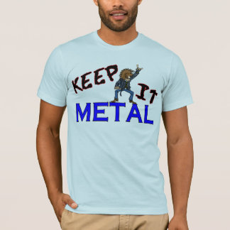 Keep It Metal Tee Shirt