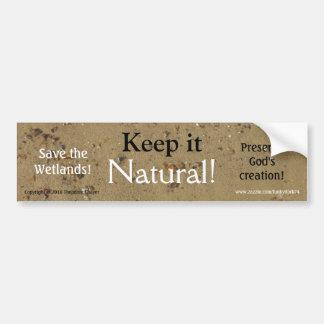 Keep it Natural! bumper sticker