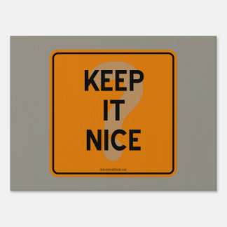 KEEP IT NICE? LAWN SIGN