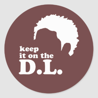 Keep it on the D.L. Classic Round Sticker