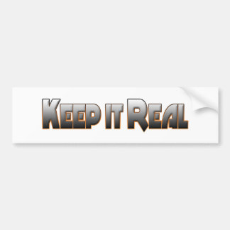 Keep it Real Bumper Stickers