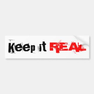 Keep it REAL Bumper Sticker Car Bumper Sticker