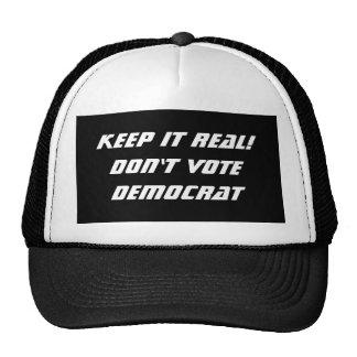 Keep it Real!Don't Vote Democrat Trucker Hat