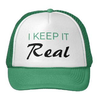 Keep it real hat