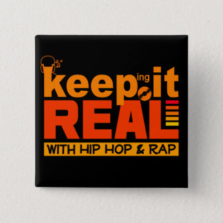 KEEP IT REAL hip hop button