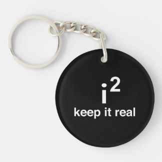 Keep It Real Single-Sided Round Acrylic Keychain