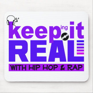 Keep It Real with hip hop & rap mousepad