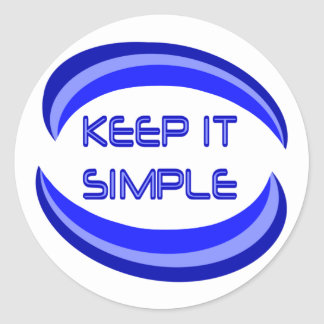 Keep It Simple Classic Round Sticker