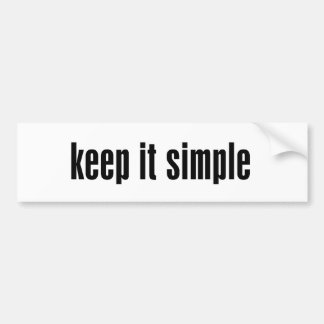 keep it simple Customize Product Bumper Sticker